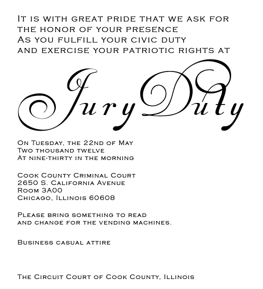 We cordially invite you to fulfill the honor of jury duty bril lia nce and stopboris